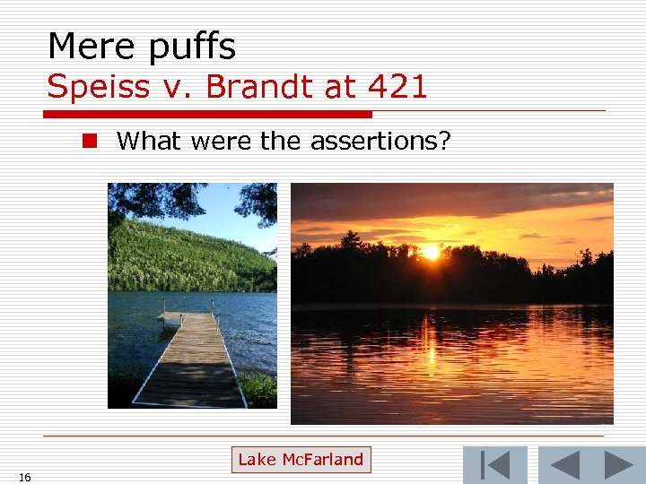 Mere puffs Speiss v. Brandt at 421 n What were the assertions? Lake Mc.