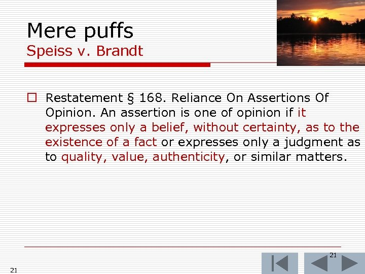 Mere puffs Speiss v. Brandt o Restatement § 168. Reliance On Assertions Of Opinion.