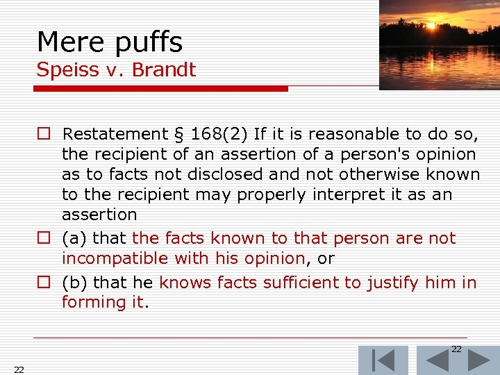 Mere puffs Speiss v. Brandt o Restatement § 168(2) If it is reasonable to