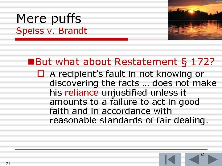 Mere puffs Speiss v. Brandt n. But what about Restatement § 172? o A