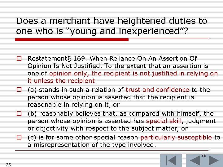 """Does a merchant have heightened duties to one who is """"young and inexperienced""""? o"""