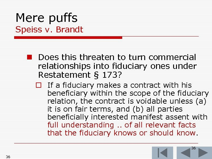 Mere puffs Speiss v. Brandt n Does this threaten to turn commercial relationships into