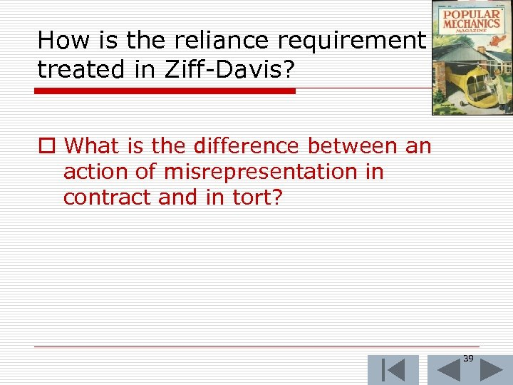How is the reliance requirement treated in Ziff-Davis? o What is the difference between