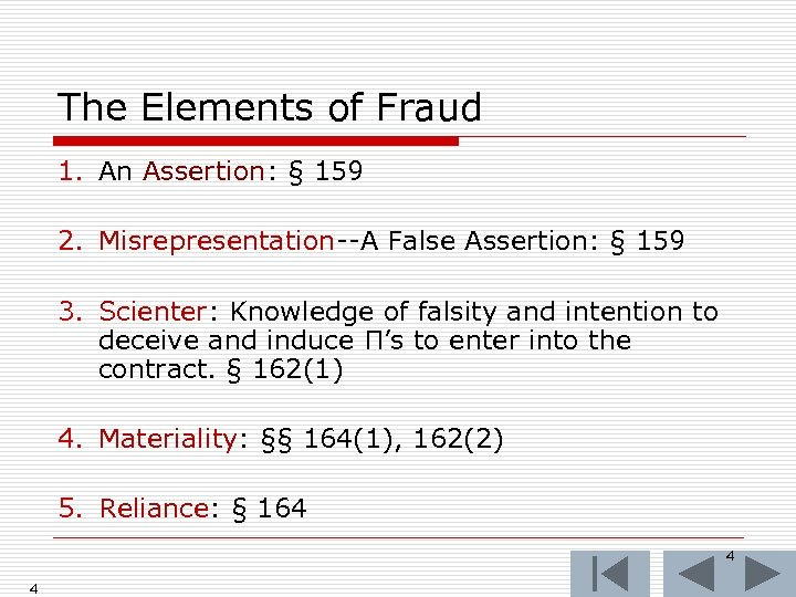 The Elements of Fraud 1. An Assertion: § 159 2. Misrepresentation--A False Assertion: §
