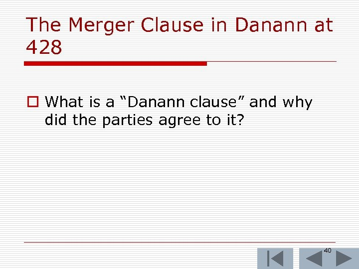 """The Merger Clause in Danann at 428 o What is a """"Danann clause"""" and"""