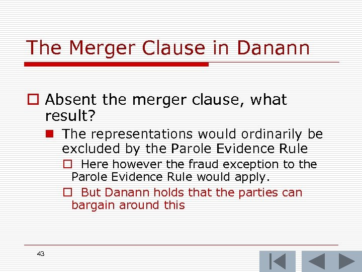 The Merger Clause in Danann o Absent the merger clause, what result? n The