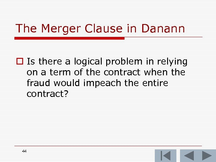 The Merger Clause in Danann o Is there a logical problem in relying on