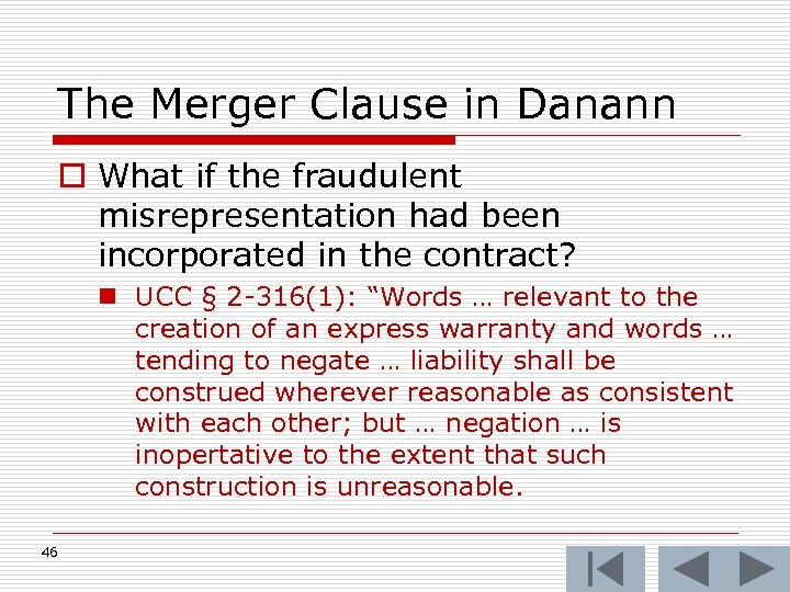 The Merger Clause in Danann o What if the fraudulent misrepresentation had been incorporated