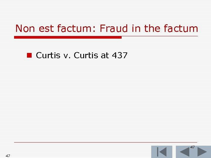 Non est factum: Fraud in the factum n Curtis v. Curtis at 437 47