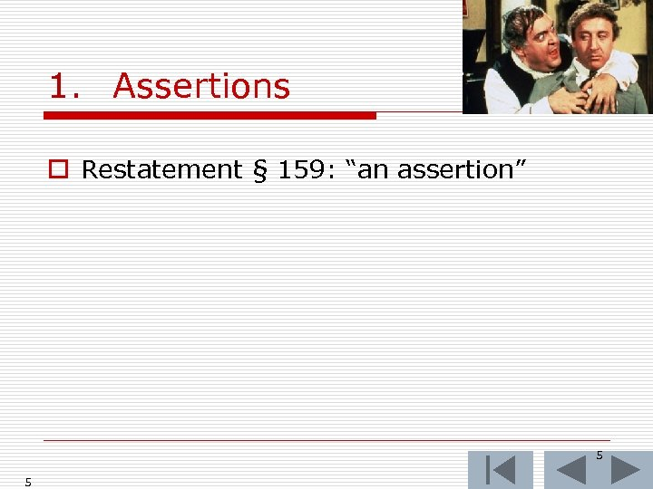 """1. Assertions o Restatement § 159: """"an assertion"""" 5 5"""