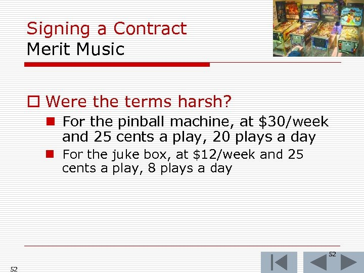 Signing a Contract Merit Music o Were the terms harsh? n For the pinball