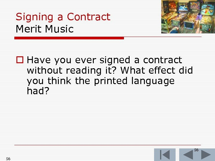 Signing a Contract Merit Music o Have you ever signed a contract without reading