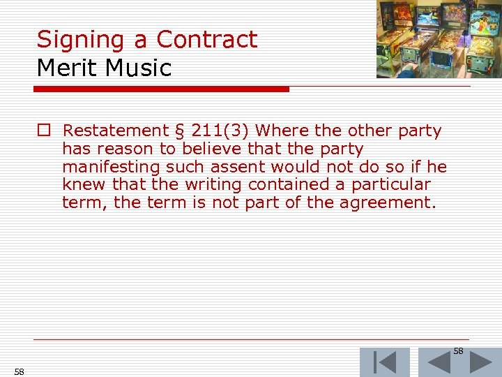 Signing a Contract Merit Music o Restatement § 211(3) Where the other party has