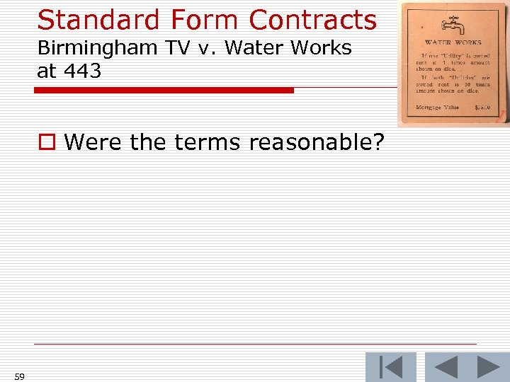 Standard Form Contracts Birmingham TV v. Water Works at 443 o Were the terms