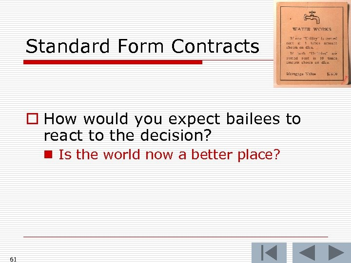 Standard Form Contracts o How would you expect bailees to react to the decision?