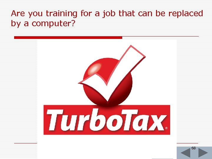 Are you training for a job that can be replaced by a computer? 68