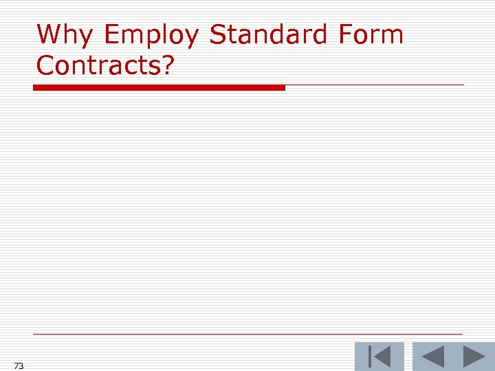 Why Employ Standard Form Contracts? 73