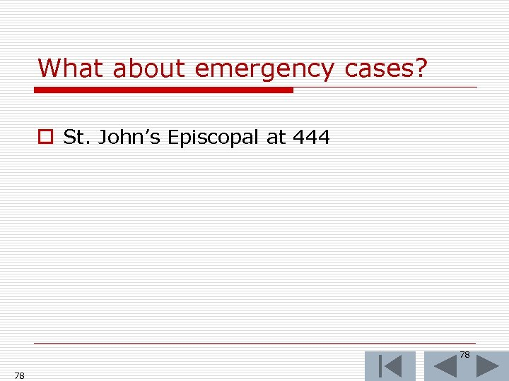 What about emergency cases? o St. John's Episcopal at 444 78 78