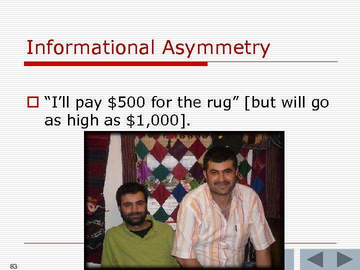 """Informational Asymmetry o """"I'll pay $500 for the rug"""" [but will go as high"""