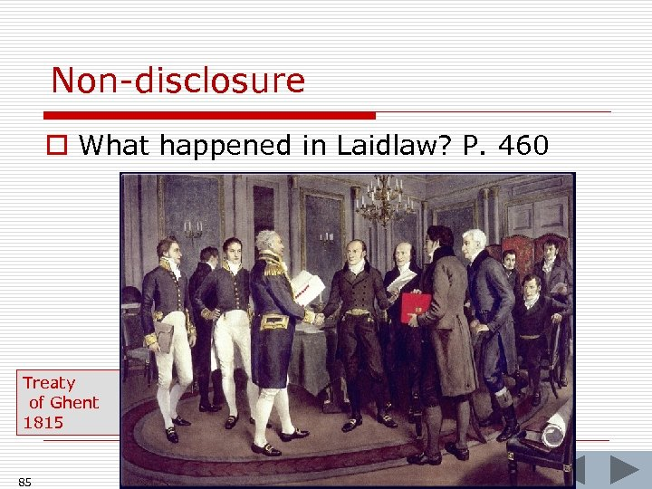 Non-disclosure o What happened in Laidlaw? P. 460 Treaty of Ghent 1815 85