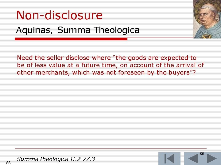 """Non-disclosure Aquinas, Summa Theologica Need the seller disclose where """"the goods are expected to"""