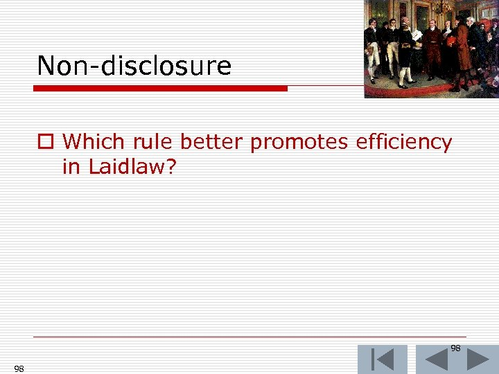 Non-disclosure o Which rule better promotes efficiency in Laidlaw? 98 98