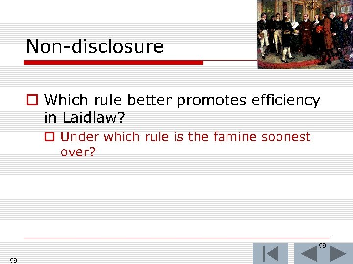 Non-disclosure o Which rule better promotes efficiency in Laidlaw? o Under which rule is