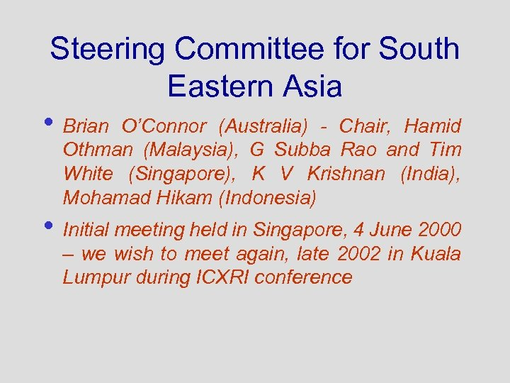 Steering Committee for South Eastern Asia • Brian O'Connor (Australia) - Chair, Hamid Othman