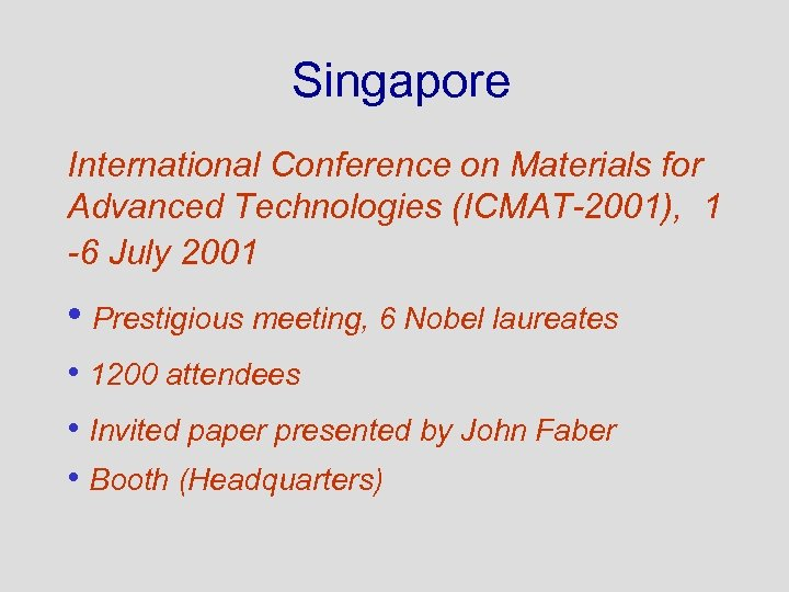 Singapore International Conference on Materials for Advanced Technologies (ICMAT-2001), 1 -6 July 2001 •