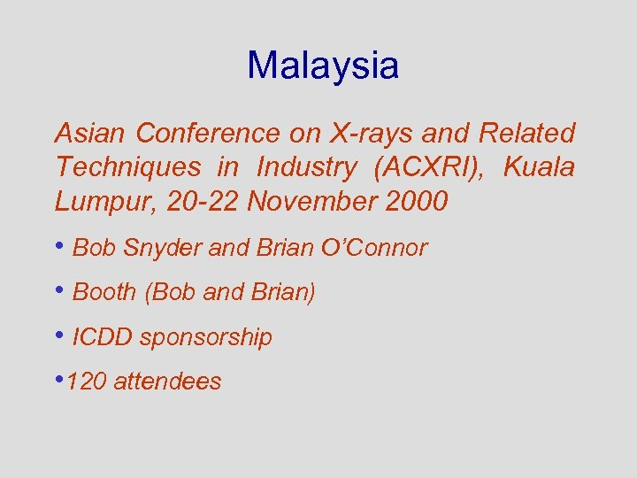 Malaysia Asian Conference on X-rays and Related Techniques in Industry (ACXRI), Kuala Lumpur, 20