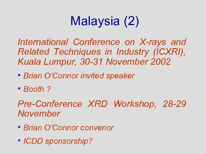 Malaysia (2) International Conference on X-rays and Related Techniques in Industry (ICXRI), Kuala Lumpur,