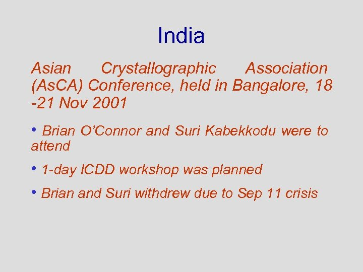 India Asian Crystallographic Association (As. CA) Conference, held in Bangalore, 18 -21 Nov 2001