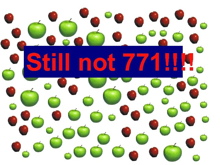 Still not 771!!!!