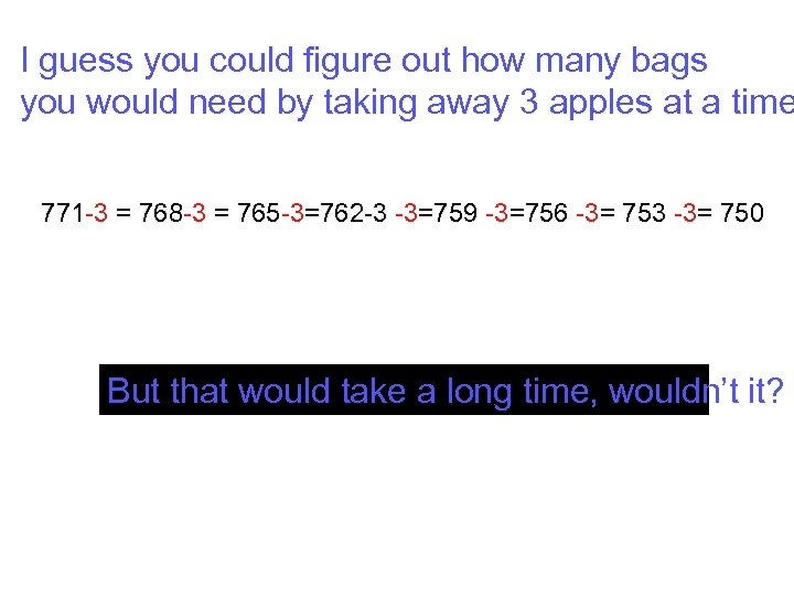 I guess you could figure out how many bags you would need by taking