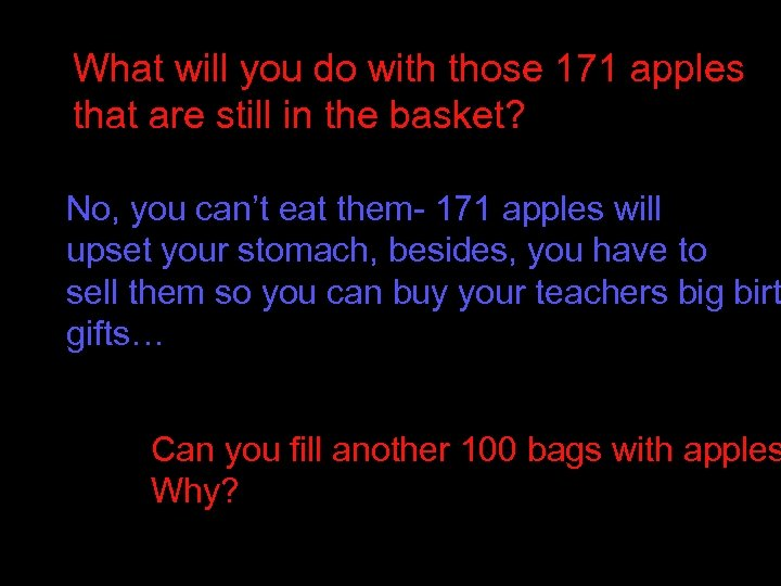 What will you do with those 171 apples that are still in the basket?