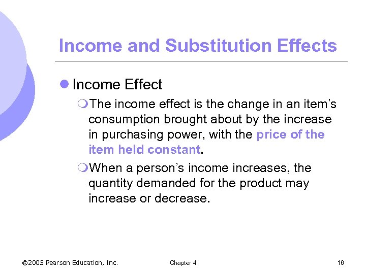 Income and Substitution Effects l Income Effect m. The income effect is the change