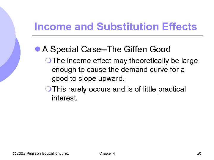 Income and Substitution Effects l A Special Case--The Giffen Good m. The income effect