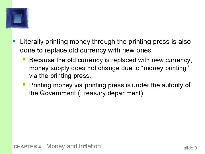 § Literally printing money through the printing press is also done to replace old
