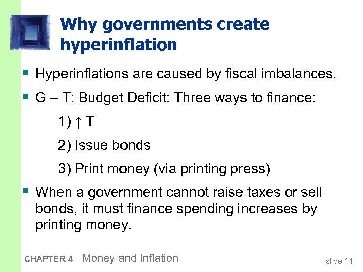Why governments create hyperinflation § Hyperinflations are caused by fiscal imbalances. § G –
