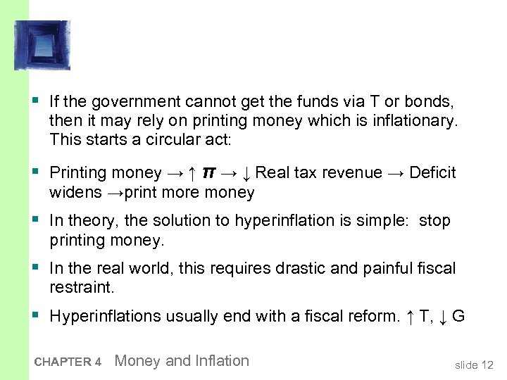 § If the government cannot get the funds via T or bonds, then it