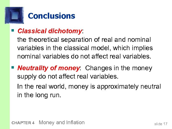 Conclusions § Classical dichotomy: theoretical separation of real and nominal variables in the classical