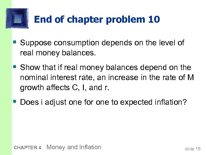 End of chapter problem 10 § Suppose consumption depends on the level of real
