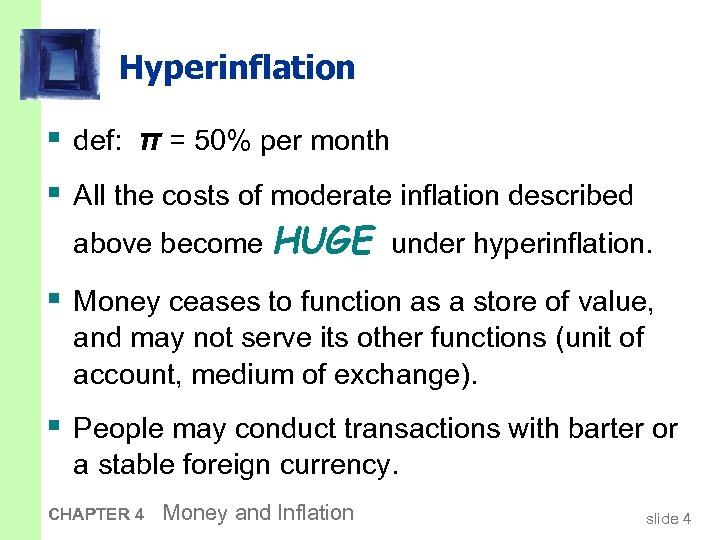 Hyperinflation § def: π = 50% per month § All the costs of moderate