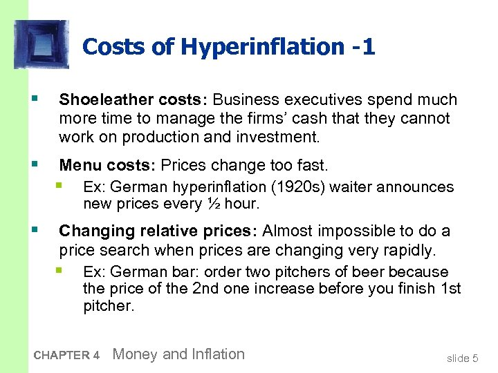 Costs of Hyperinflation -1 § Shoeleather costs: Business executives spend much more time to