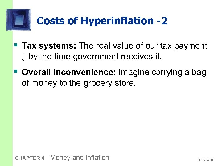 Costs of Hyperinflation -2 § Tax systems: The real value of our tax payment