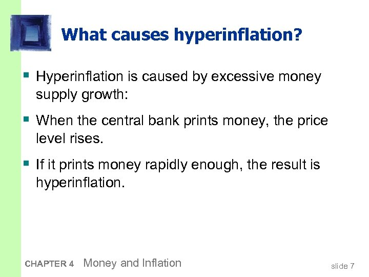 What causes hyperinflation? § Hyperinflation is caused by excessive money supply growth: § When