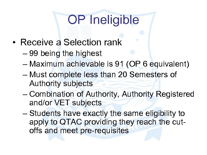 OP Ineligible • Receive a Selection rank – 99 being the highest – Maximum
