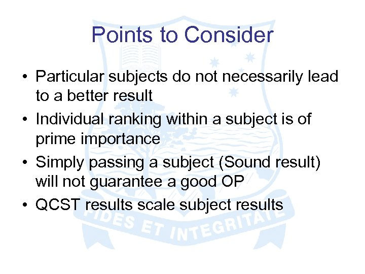 Points to Consider • Particular subjects do not necessarily lead to a better result