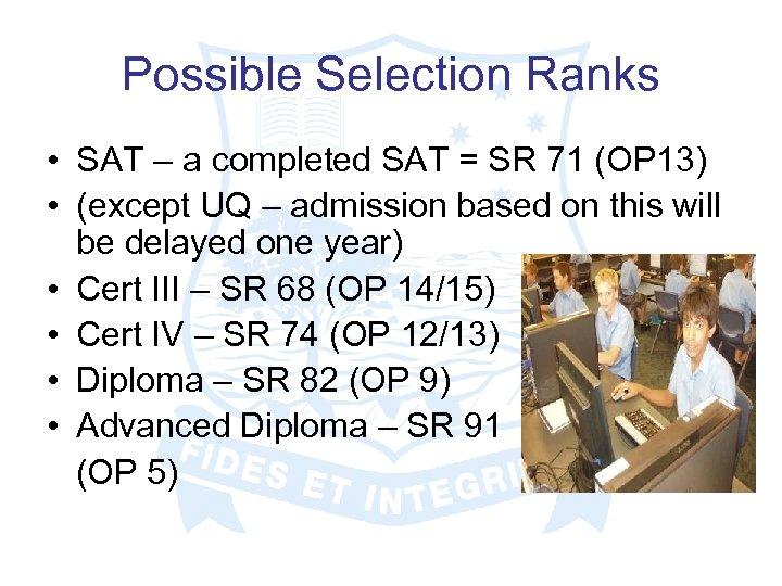 Possible Selection Ranks • SAT – a completed SAT = SR 71 (OP 13)