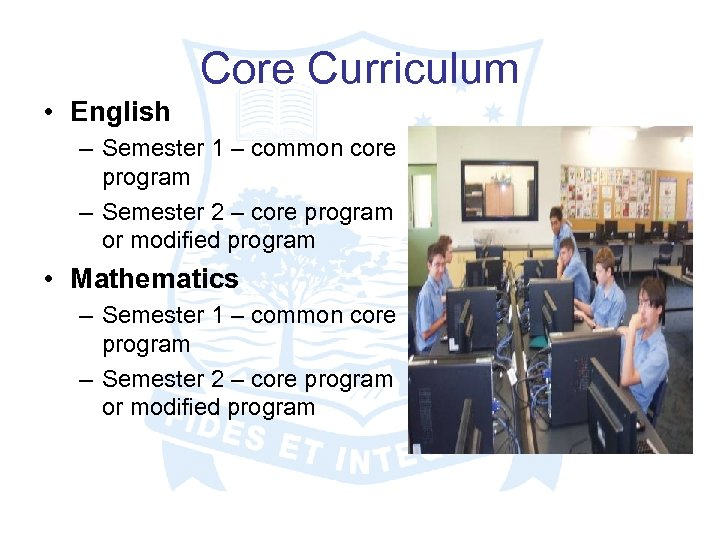 Core Curriculum • English – Semester 1 – common core program – Semester 2